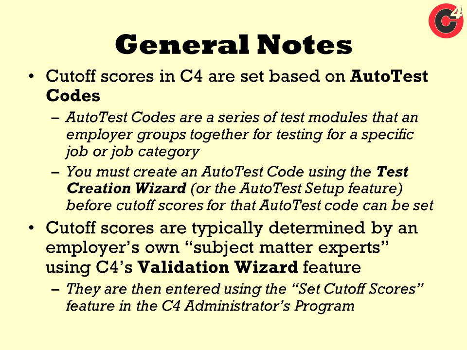 General Notes Cutoff scores in C4 are set based on AutoTest Codes