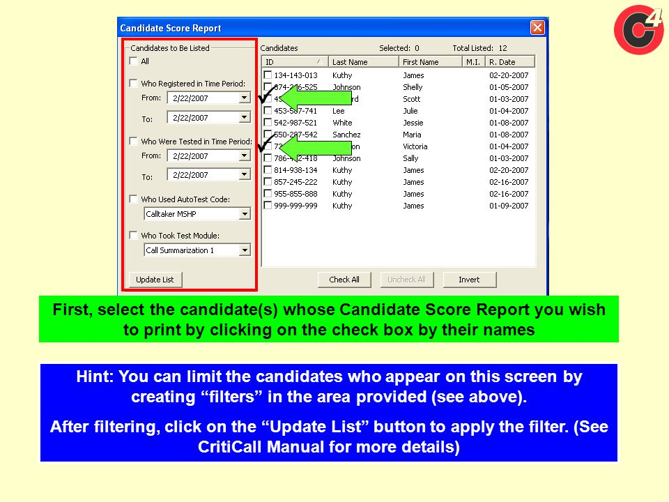   First, select the candidate(s) whose Candidate Score Report you wish to print by clicking on the check box by their names.