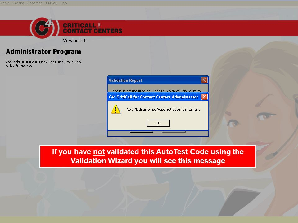 If you have not validated this AutoTest Code using the Validation Wizard you will see this message