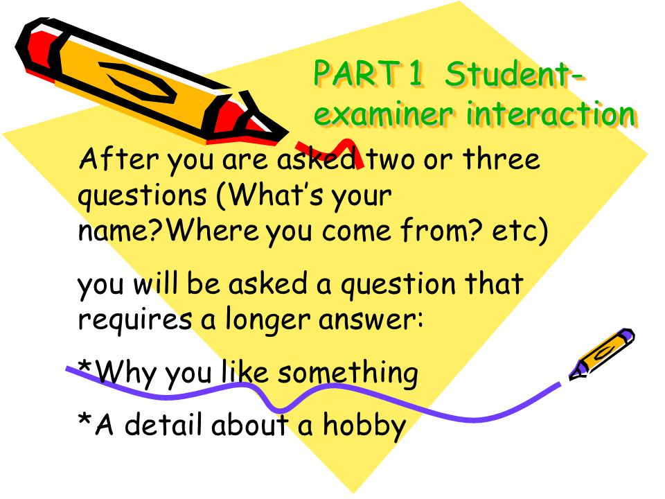 PART 1 Student-examiner interaction