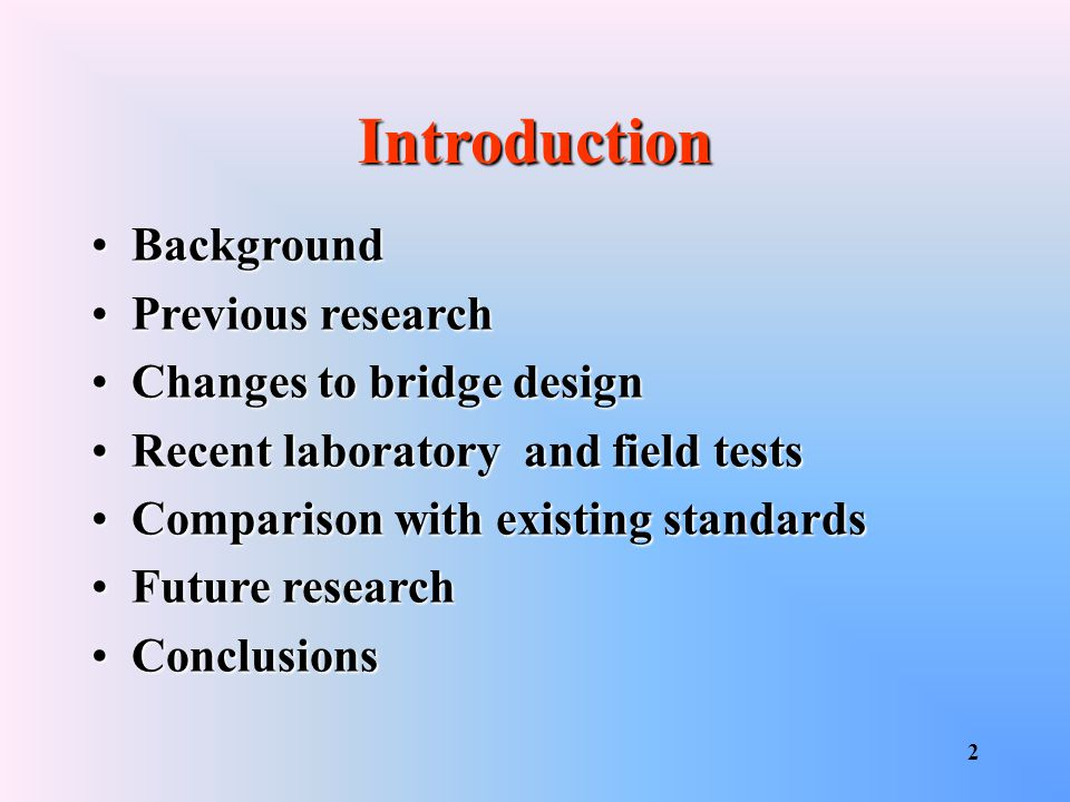 Introduction Background Previous research Changes to bridge design