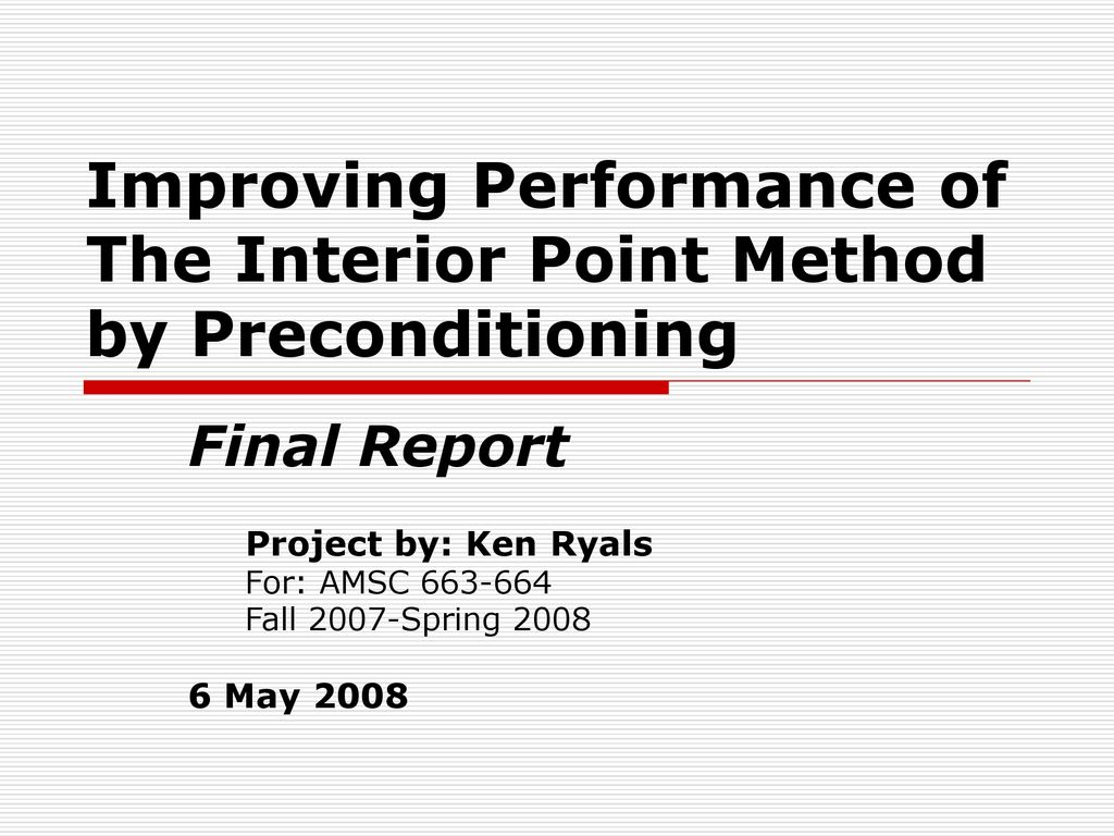 Improving Performance of The Interior Point Method by