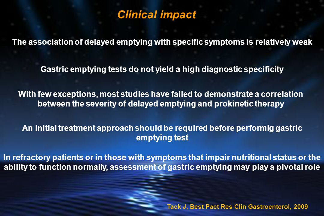 Clinical impact The association of delayed emptying with specific symptoms is relatively weak.