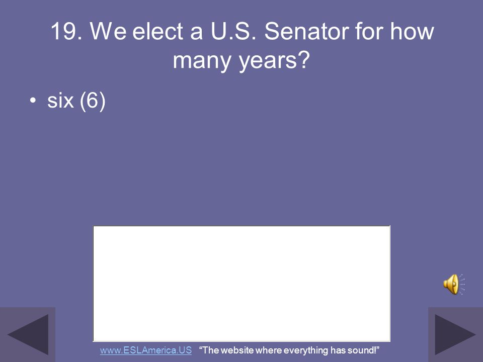 19. We elect a U.S. Senator for how many years