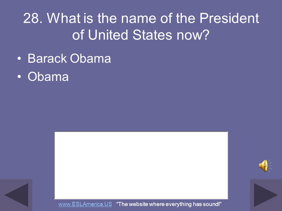 28. What is the name of the President of United States now