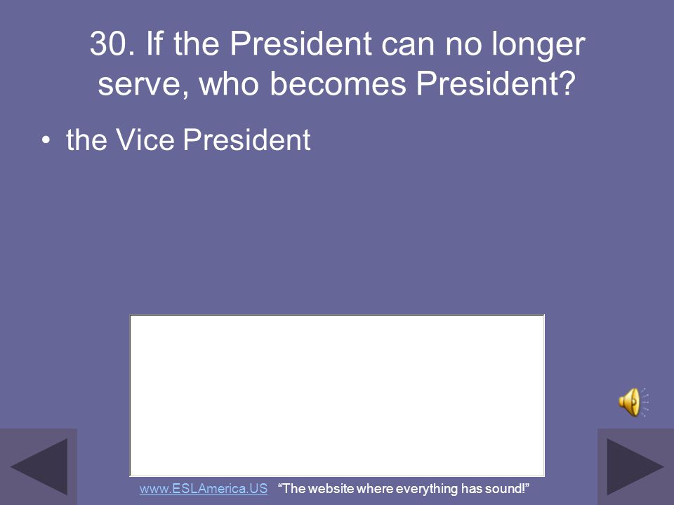 30. If the President can no longer serve, who becomes President
