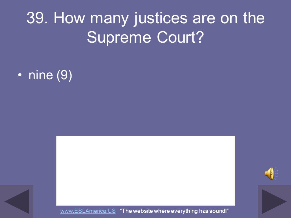 39. How many justices are on the Supreme Court