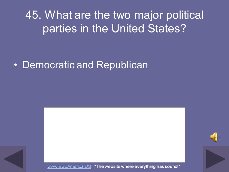 45. What are the two major political parties in the United States