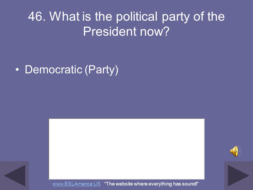 46. What is the political party of the President now