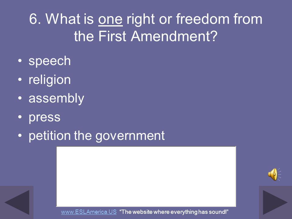 6. What is one right or freedom from the First Amendment