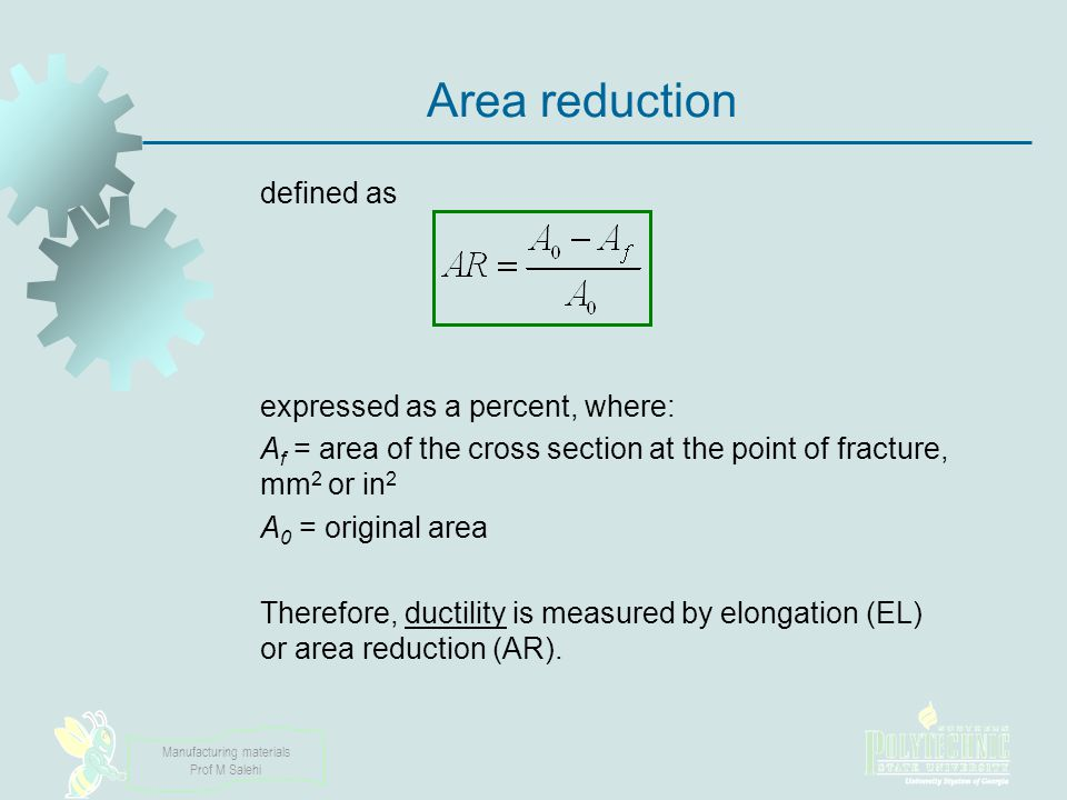 Area reduction defined as expressed as a percent, where: