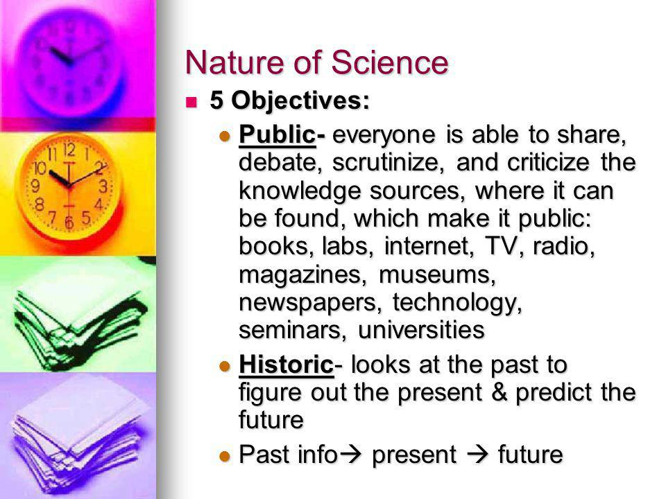 Nature of Science 5 Objectives: