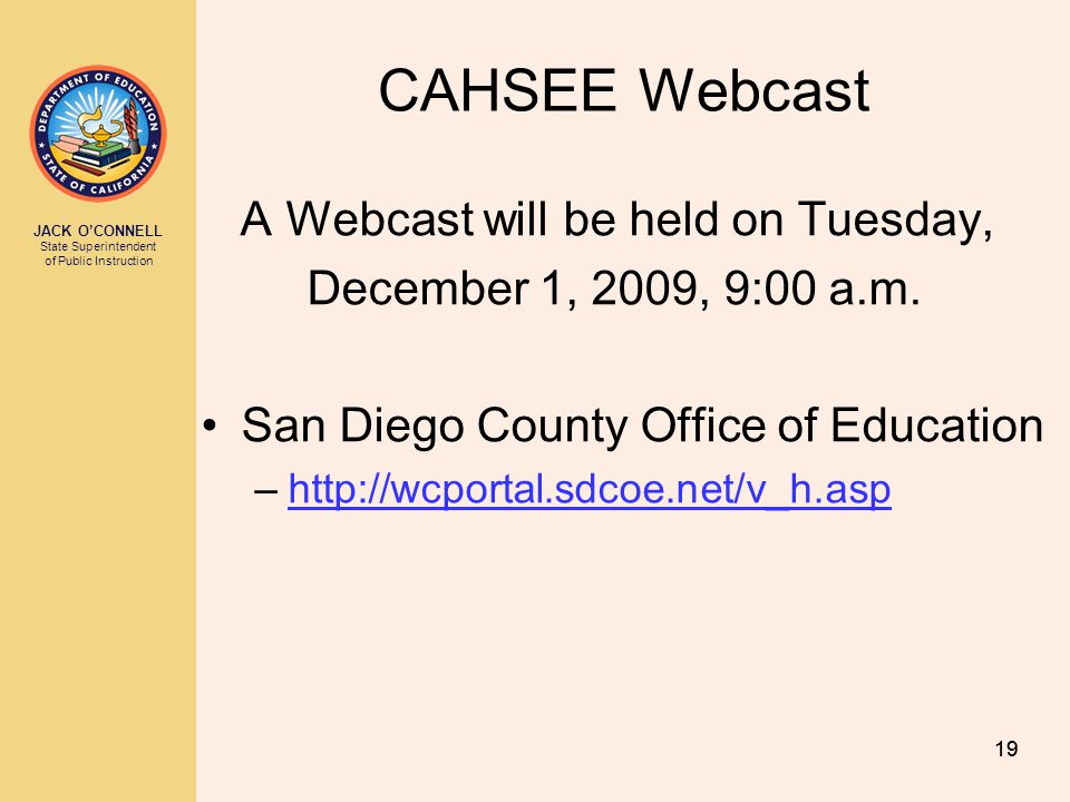 CAHSEE Webcast A Webcast will be held on Tuesday,