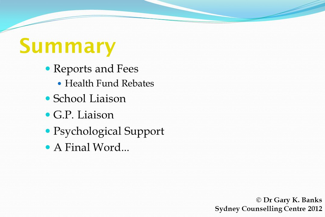 Summary Reports and Fees School Liaison G.P. Liaison
