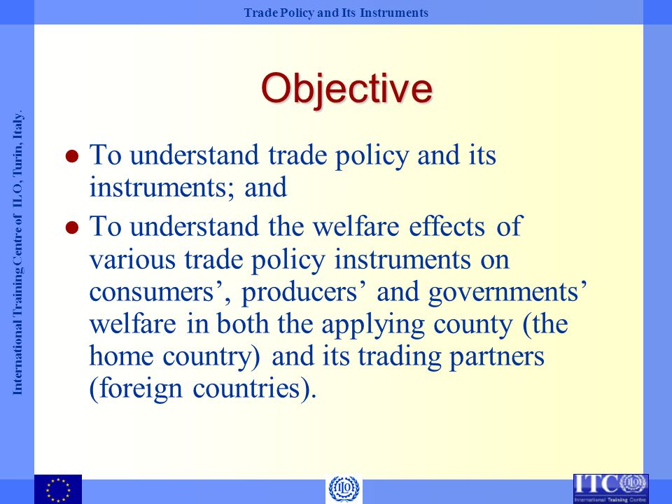 Objective To understand trade policy and its instruments; and