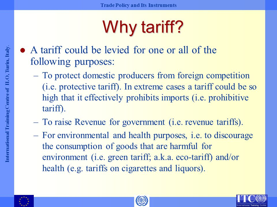 Why tariff A tariff could be levied for one or all of the following purposes: