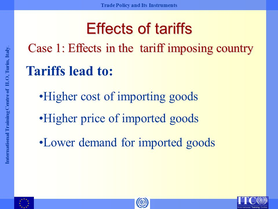 Effects of tariffs Tariffs lead to: