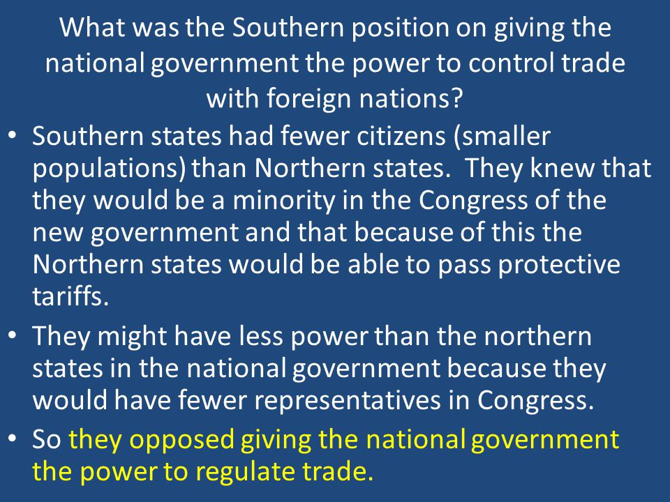 What was the Southern position on giving the national government the power to control trade with foreign nations