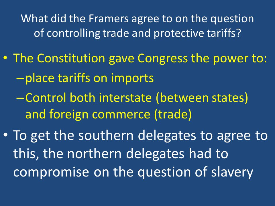 What did the Framers agree to on the question of controlling trade and protective tariffs