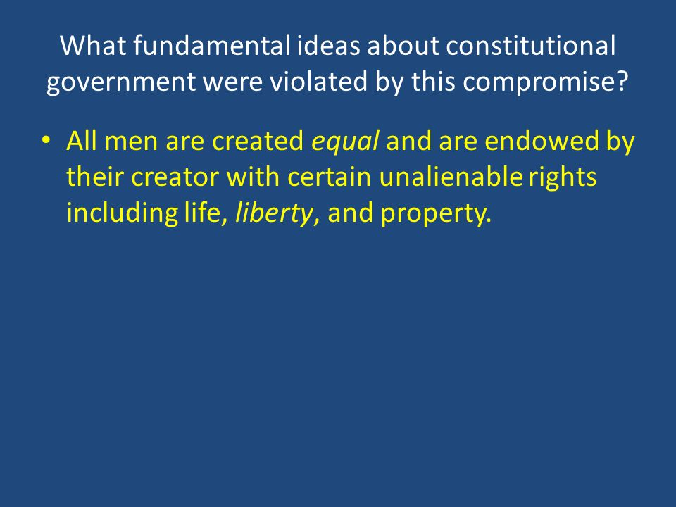 What fundamental ideas about constitutional government were violated by this compromise