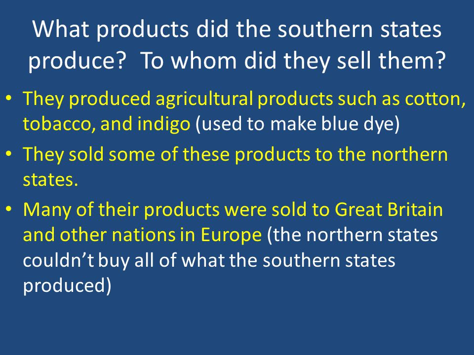 What products did the southern states produce