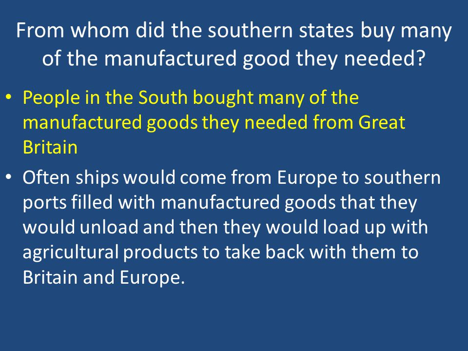 From whom did the southern states buy many of the manufactured good they needed
