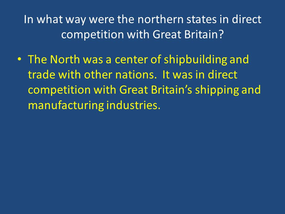 In what way were the northern states in direct competition with Great Britain