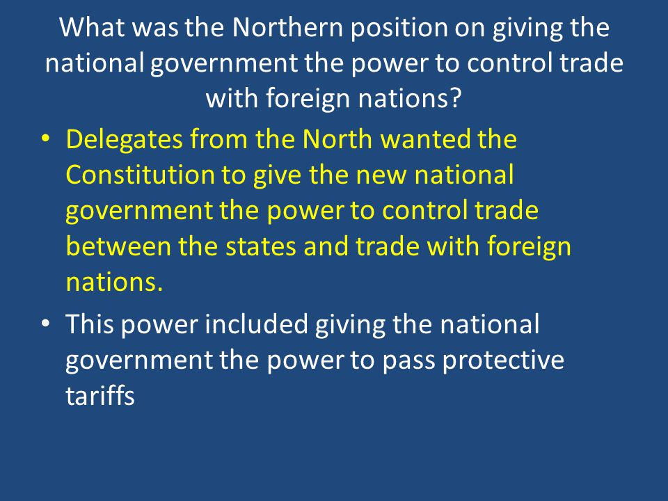 What was the Northern position on giving the national government the power to control trade with foreign nations