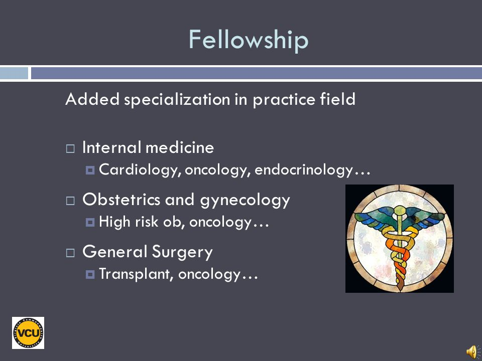 Fellowship Added specialization in practice field Internal medicine