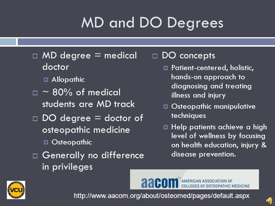 MD and DO Degrees MD degree = medical doctor DO concepts