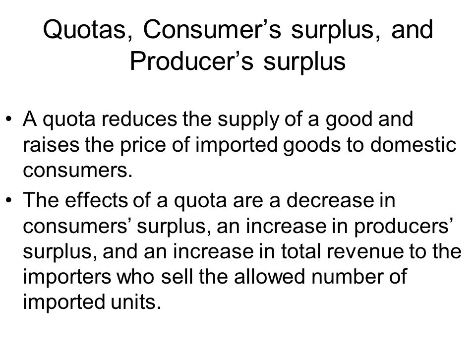 Quotas, Consumer's surplus, and Producer's surplus