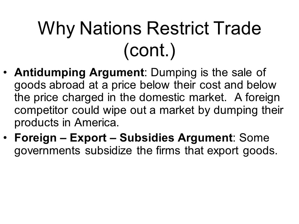 Why Nations Restrict Trade (cont.)