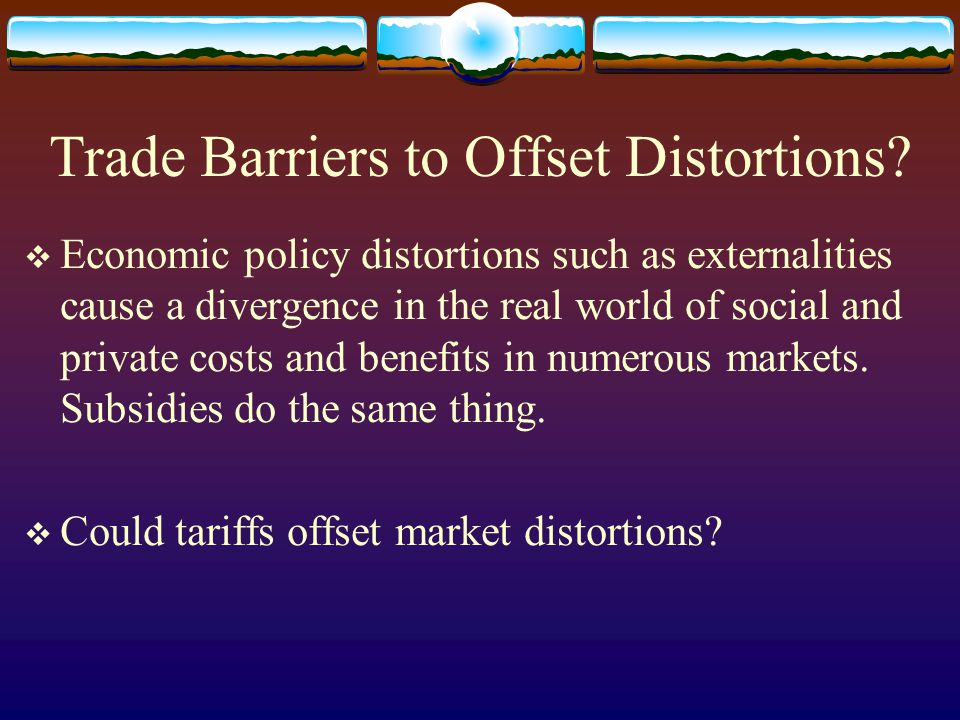 Trade Barriers to Offset Distortions