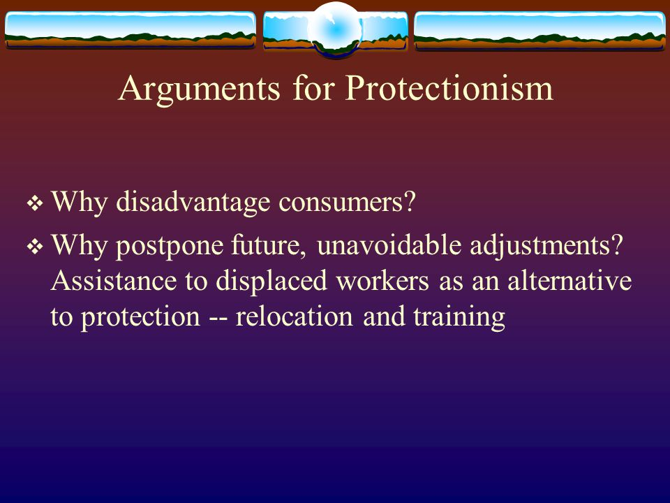Arguments for Protectionism