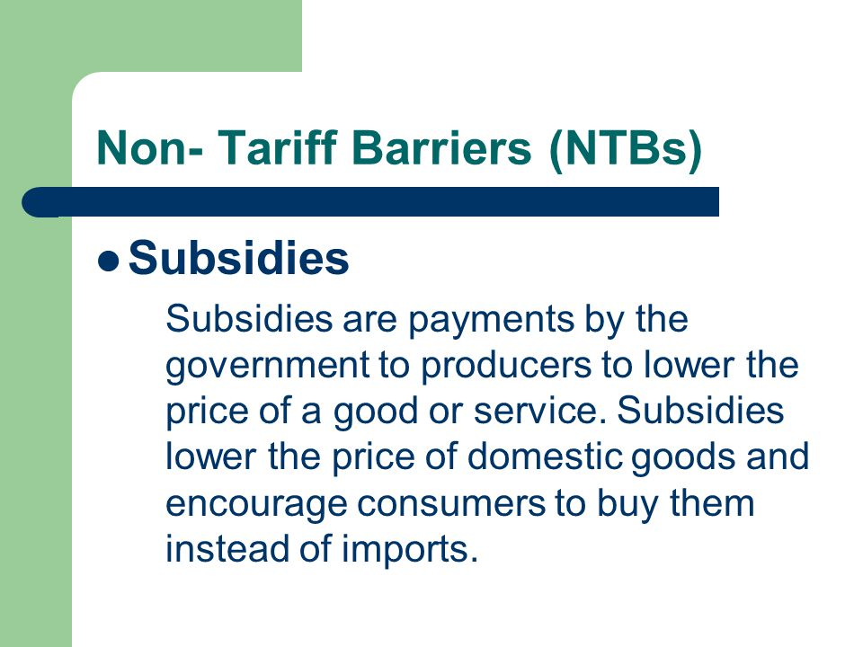 Non- Tariff Barriers (NTBs)