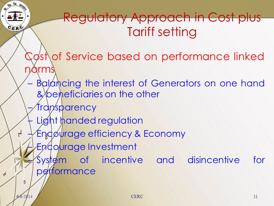 Regulatory Approach in Cost plus Tariff setting