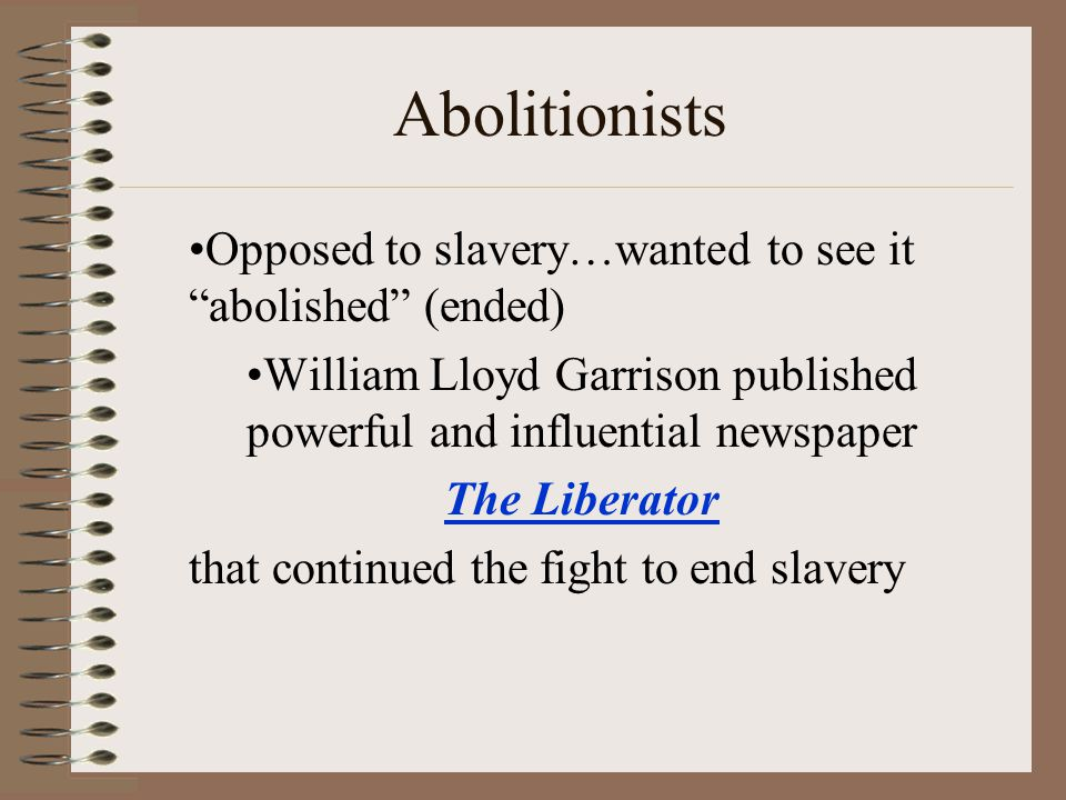 William Lloyd Garrison published powerful and influential newspaper