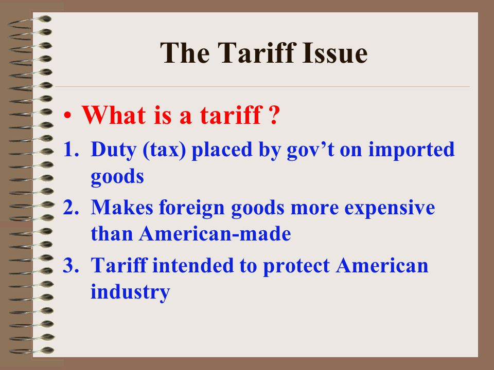 The Tariff Issue What is a tariff