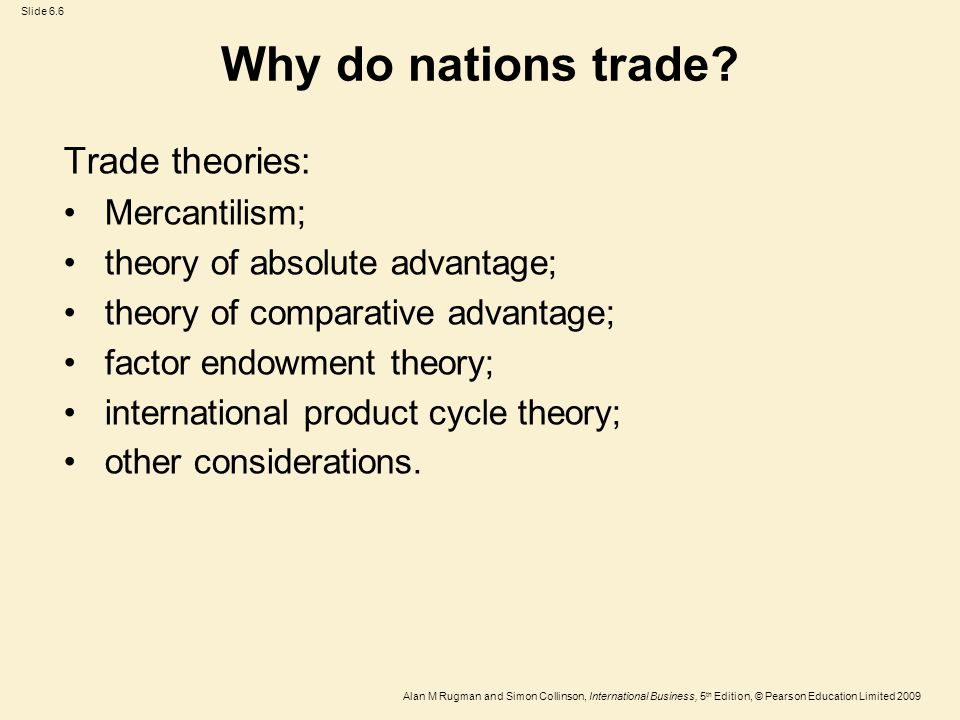 Why do nations trade Trade theories: Mercantilism;