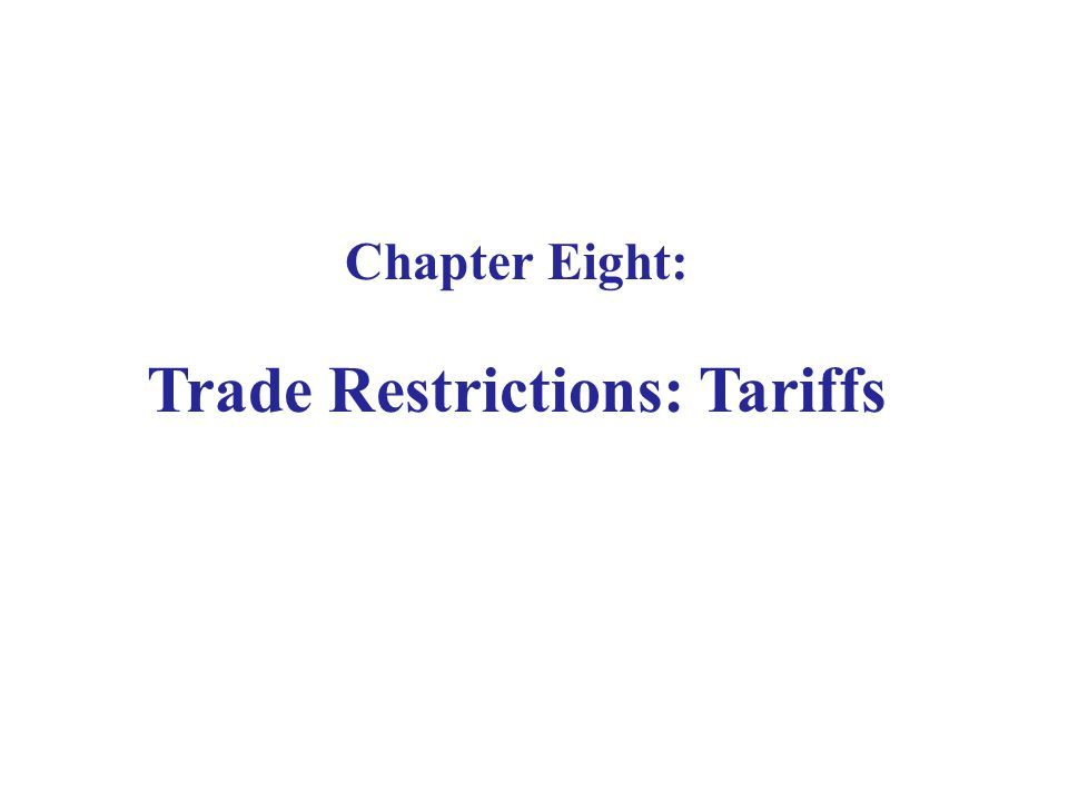 Trade Restrictions: Tariffs