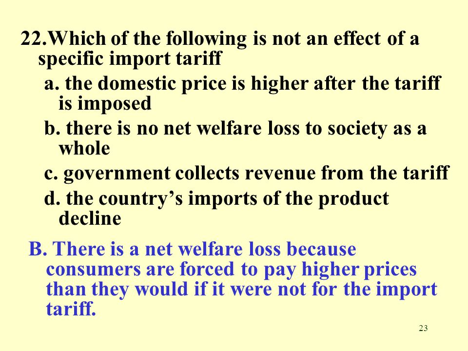 22.Which of the following is not an effect of a specific import tariff