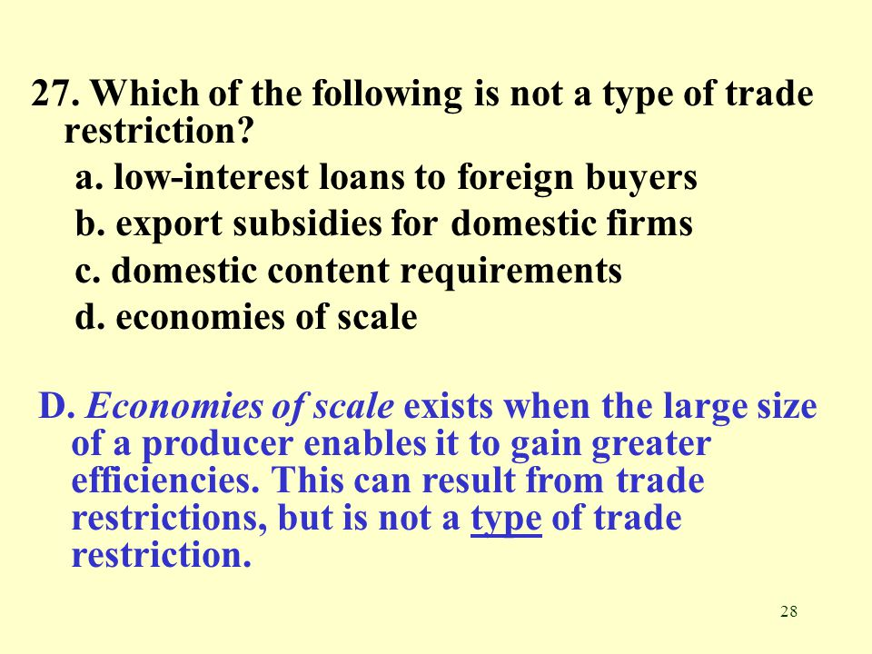 27. Which of the following is not a type of trade restriction