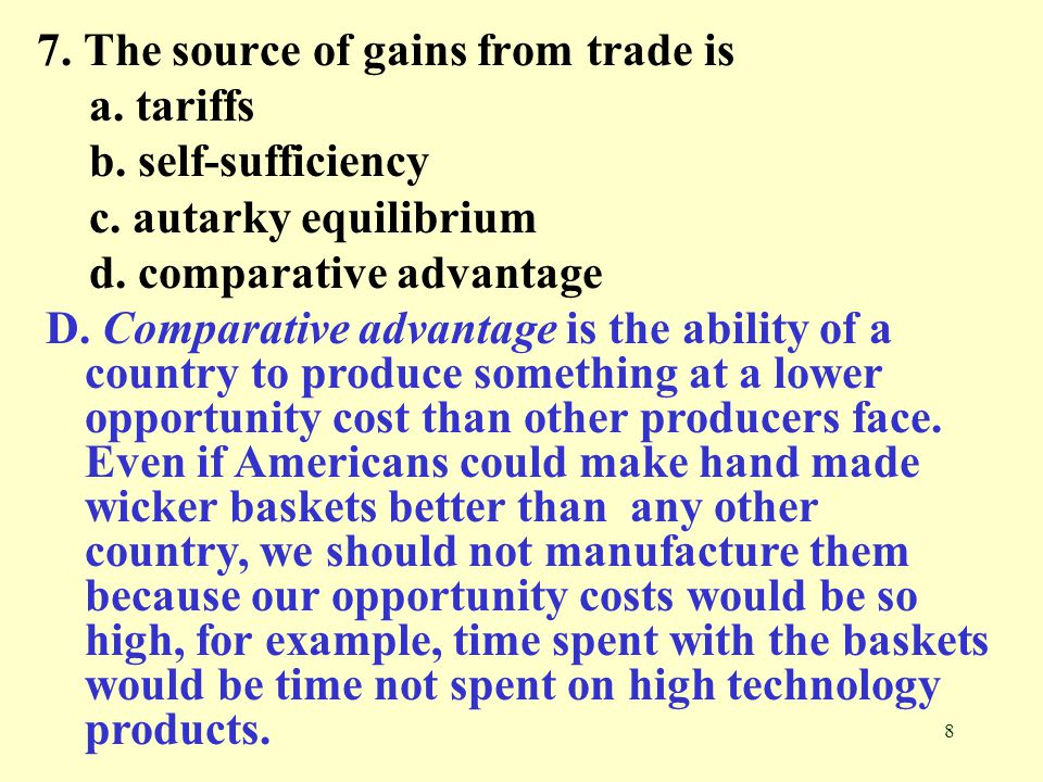 7. The source of gains from trade is