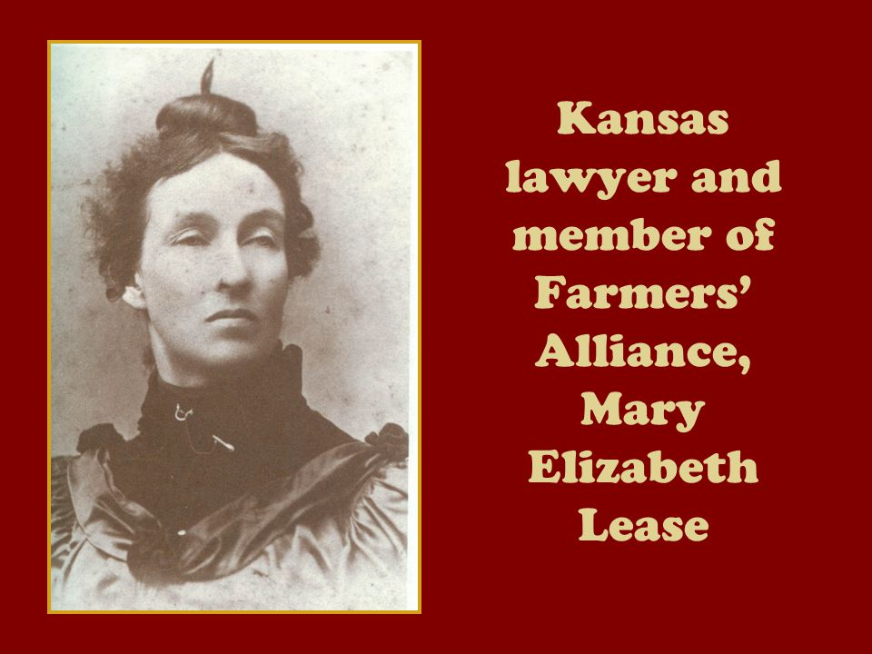 Kansas lawyer and member of Farmers' Alliance, Mary Elizabeth Lease
