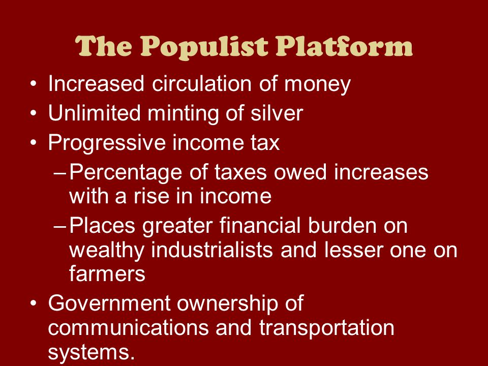 The Populist Platform Increased circulation of money