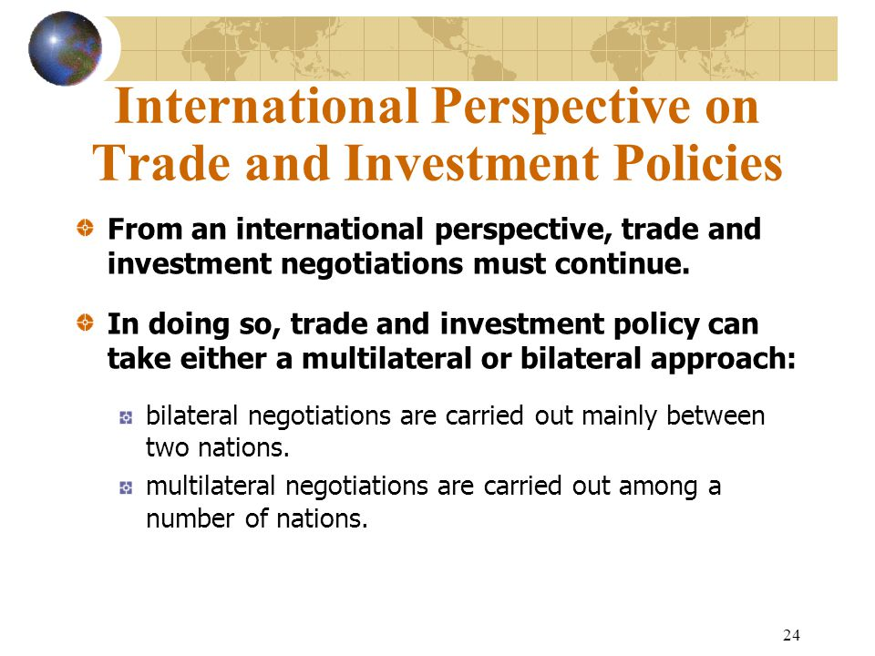 International Perspective on Trade and Investment Policies