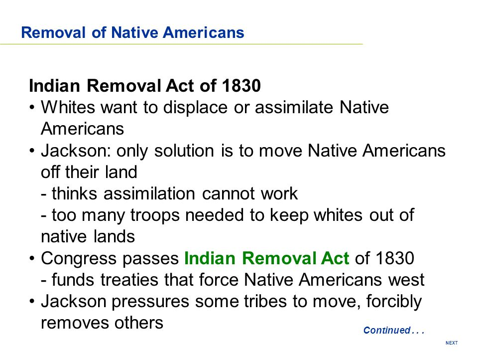 • Whites want to displace or assimilate Native Americans