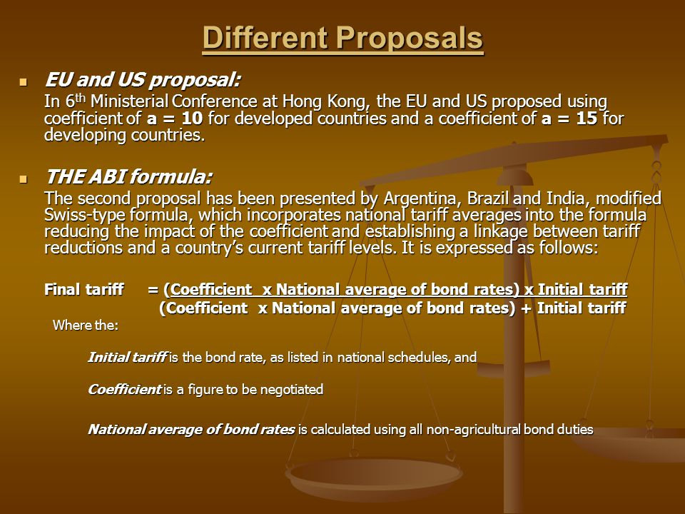 Different Proposals EU and US proposal: THE ABI formula: