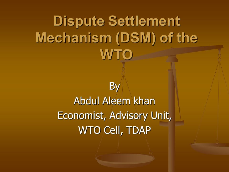 Dispute Settlement Mechanism (DSM) of the WTO