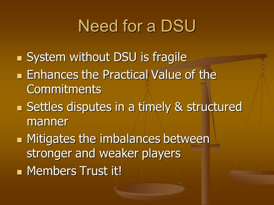 Need for a DSU System without DSU is fragile